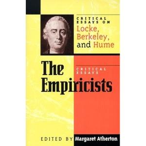 The Empiricists: Critical Essays on Locke, Berkeley, and Hume (Critical Essays on the Classics)