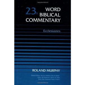 Word Biblical Commentary: Ecclesiastes: 23