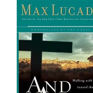 And the Angels Were Silent: Walking With Christ Toward the Cross (Chronicles of the Cross)