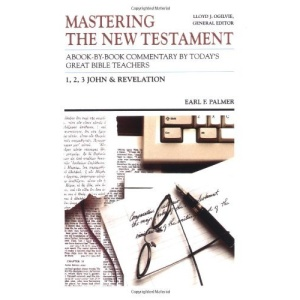 Mastering the New Testament: I, II, III John; Revelations Vol 12: A Book by Book Commentary by Today's Great Bible Teachers (Mastering the Old & New Testament series)