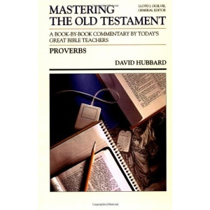 Mastering the Old Testament: Proverbs Vol 15A: A Book by Book Commentary by Today's Great Bible Teachers (Mastering the Old & New Testament series)