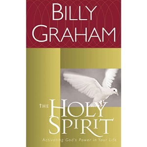 The Holy Spirit (Essential Billy Graham Library)