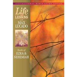 Life Lessons: Books of Ezra & Nehemiah: Books of Ezra & Nehemiah (Inspirational Bible Study)