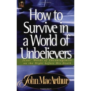 HOW TO SURVIVE IN A WORLD OF UNBELIEVERS (Bible for Life)
