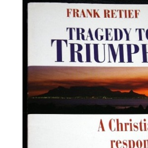 Tragedy to Triumph: A Christian Response to Trials and Suffering