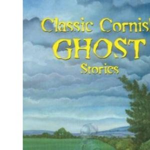 Classic Cornish Ghost Stories
