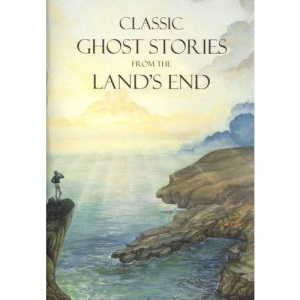 Classic Ghost Stories from the Land's End (Tor Mark series)
