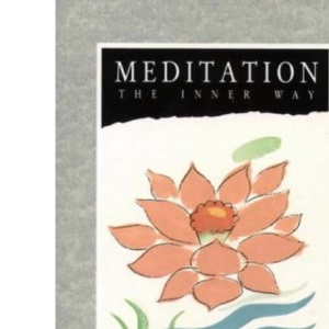 Meditation: The Inner Way (Paths to Inner Power)