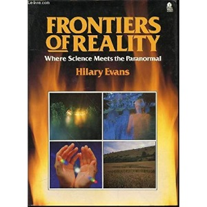 Frontiers of Reality: Where Science Meets the Paranormal