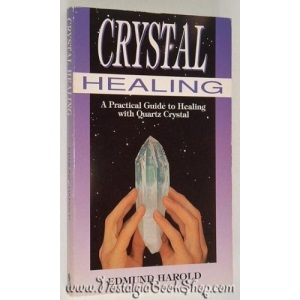 Crystal Healing: A Practical Guide to Healing with Quartz Crystal