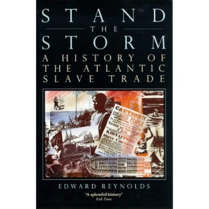 Stand the Storm: History of the Atlantic Slave Trade