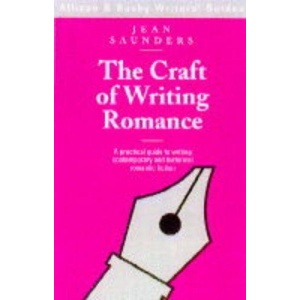 The Craft of Writing Romance (Writers' Guides)