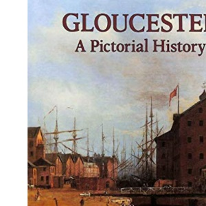 Gloucester: A Pictorial History (Pictorial history series)