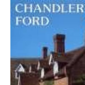 Chandler's Ford: A Pictorial History (Pictorial History Series)