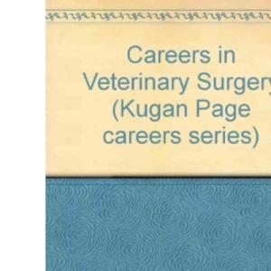 Careers in Veterinary Surgery (Kugan Page careers series)