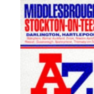 Middlesbrough, Stockton-On-Tees: Including Darlington, Hartlepool ... AZ street atlas and index (A-Z Street Maps & Atlases)