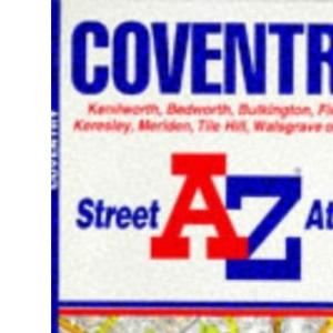 A. to Z. Street Atlas of Coventry: 1m-3.3 (A-Z Street Atlas S.)