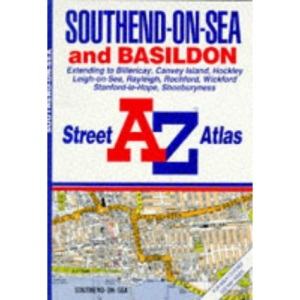 A. to Z. Street Atlas of Southend-on-Sea and Basildon: 1m-3.3 (A-Z Street Atlas)