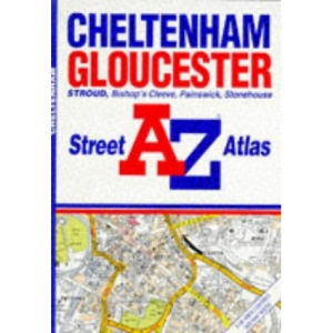 A-Z Street Atlas of Cheltenham and Gloucester (A-Z Street Atlas)