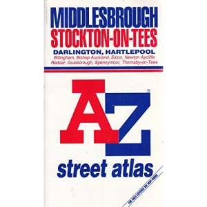 Middlesbrough Stockton-on-Tees: Darlington, Hartlepool, Billingham, Bishop Auckland, Eston, Newton Aycliffe, Redcar, Guisborough, Spennymoor, Thornaby-on-Tees A-Z Street Atlas