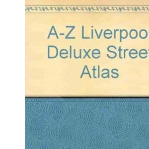 A-Z Liverpool Deluxe Street Atlas