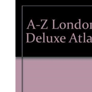 A-Z London Deluxe Atlas