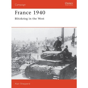 France, 1940: Blitzkrieg in the West (Osprey Campaign)