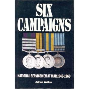 Six Campaigns: National Servicemen at War, 1948-60