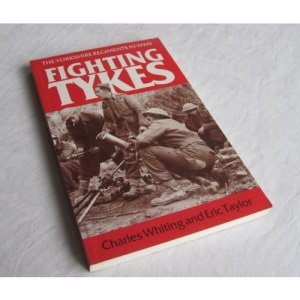 Fighting Tykes: Informal History of the Yorkshire Regiment in the Second World War