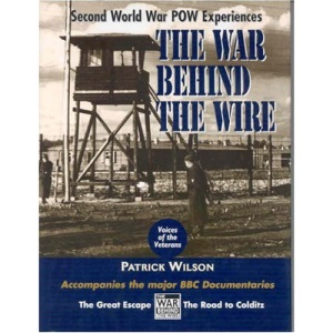 The War Behind the Wire: Experiences in Captivity During the Second World War (Voices of the veterans)