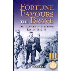 Fortune Favours the Brave: The Commonwealth Brigade in the Korea War
