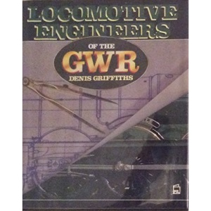 Locomotive Engineers of the GWR Great Western Railway