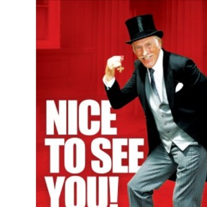 Nice to see you! The Bruce Forsyth Story