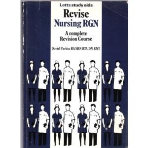 Revise Nursing: Registered General Nurse (Letts Study Aid)