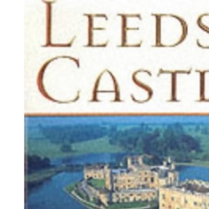 Leeds Castle (Great Houses of Britain)