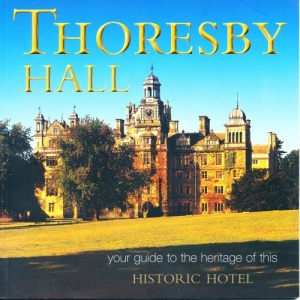 Thoresby Hall: Your Guide to the Heritage of This Historic Hotel (Great Houses of Britain)