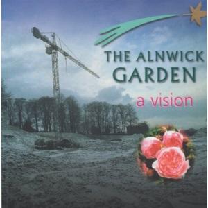 The Alnwick Garden: A Vision