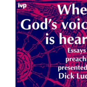 When God's Voice is Heard: Essays on Preaching