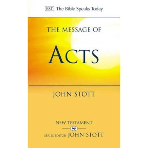 The Message of Acts: To the Ends of the Earth: With Study Guide (Bible Speaks Today)