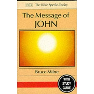 The Message of John: Here Is Your King (Bible Speaks Today)