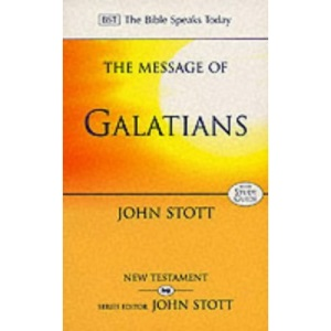 The Message of Galatians: Only One Way: With Study Guide (Bible Speaks Today)