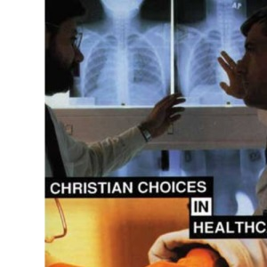 Christian Choices in Healthcare