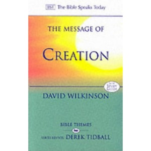 The Message of Creation (Bible Speaks Today)