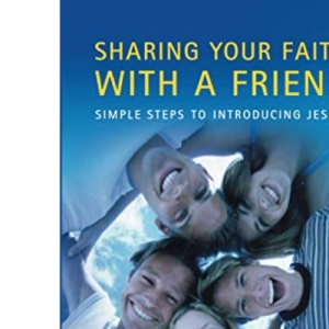 Sharing your faith with a friend: Simple Steps to Introducing Jesus