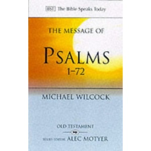 The Message of Psalms 1-72: Songs For The People Of God (The Bible Speaks Today Old Testament)