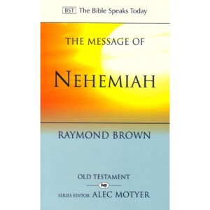 The Message of Nehemiah: God's Servant in a Time of Change (Bible Speaks Today)