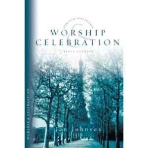 Worship & Celebration (Spiritual disciplines Bible studies)