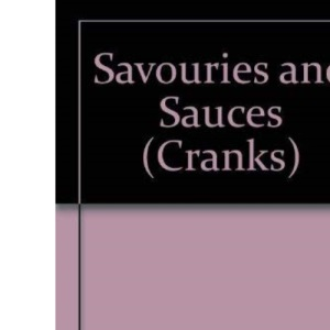 Savouries and Sauces (Cranks)