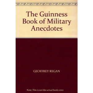 The Guinness Book of Military Anecdotes