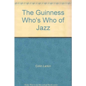 The Guinness Who's Who of Jazz (Guinness who's who of popular music series)